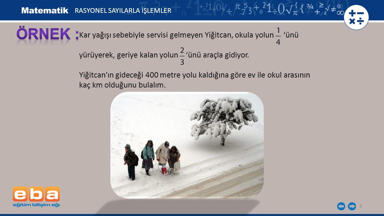 8 Kar yağışı sebebiyle servisi gelmeyen Yiğitcan, okula yolun 'ünü yürüyerek, geriye kalan yolun 'ünü araçla gidiyor. Yiğitcan'ın gideceği 400 metre y