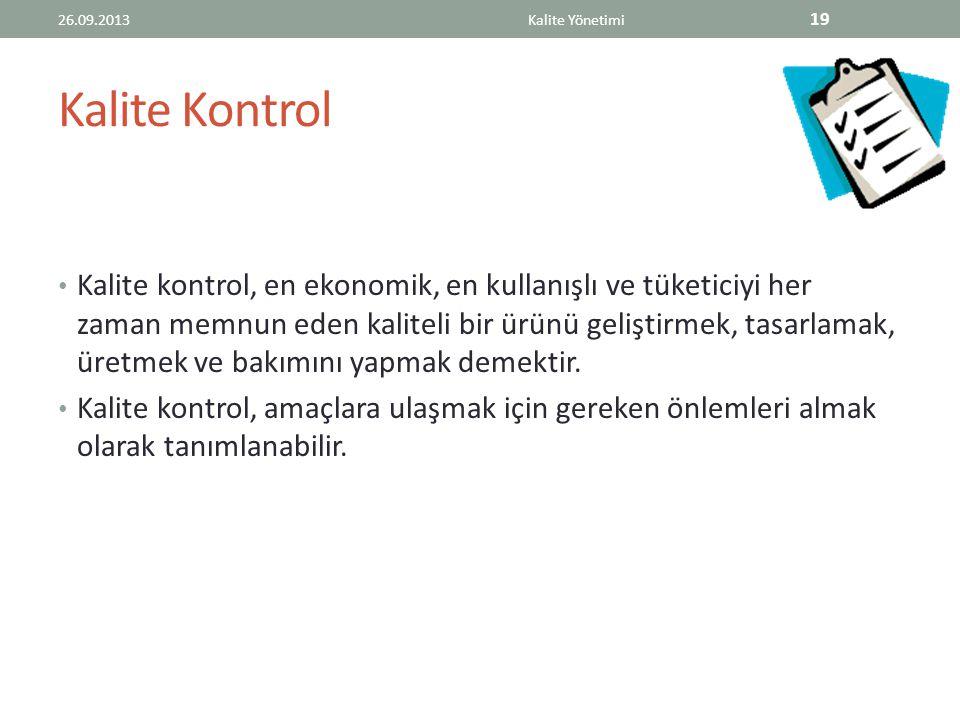 Kalite Kontrol Kalite kontrol, en ekonomik, en kullanışlı ve tüketiciyi her zaman memnun eden kaliteli bir ürünü geliştirmek, tasarlamak, üretmek ve bakımını yapmak demektir.