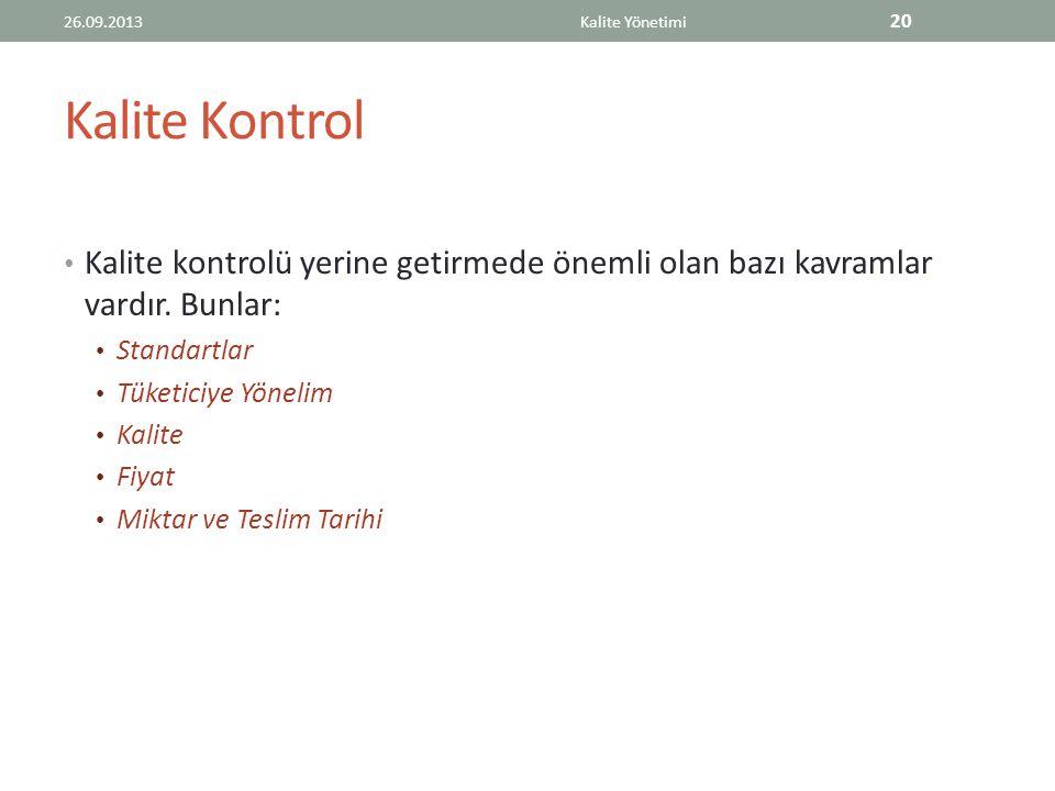 Kalite Kontrol Kalite kontrolü yerine getirmede önemli olan bazı kavramlar vardır.