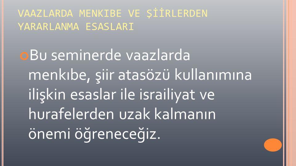 VAAZLARDA MENKIBE VE ŞİİRLERDEN YARARLANMA ESASLARI 1.