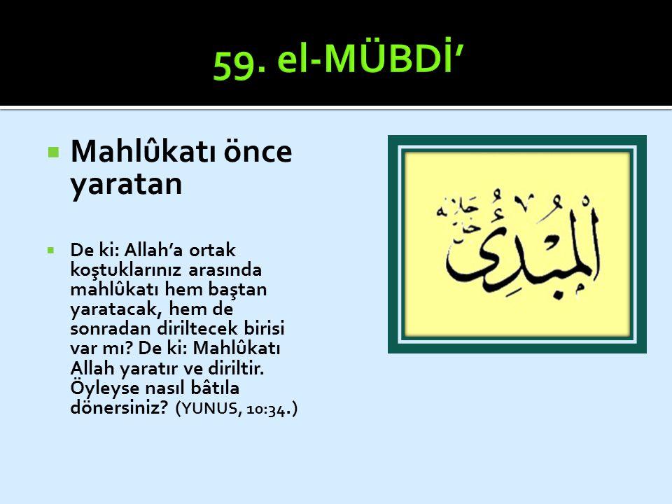  Mahlûkatı önce yaratan  De ki: Allah'a ortak koştuklarınız arasında mahlûkatı hem baştan yaratacak, hem de sonradan diriltecek birisi var mı? De ki