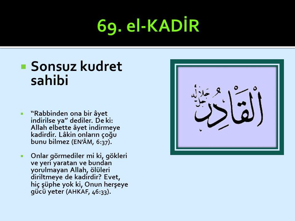 """ Sonsuz kudret sahibi  """"Rabbinden ona bir âyet indirilse ya"""" dediler. De ki: Allah elbette âyet indirmeye kadirdir. Lâkin onların çoğu bunu bilmez ("""