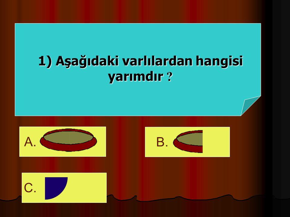 A. 8B. 6 C. 4 6) Alttaki bütünlerden kaç yarım oluşur ?