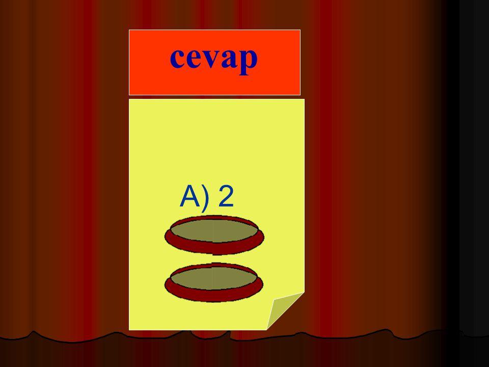 A. 2B. 4 C. 1 2) Dört tane yarım kaç bütün eder ?