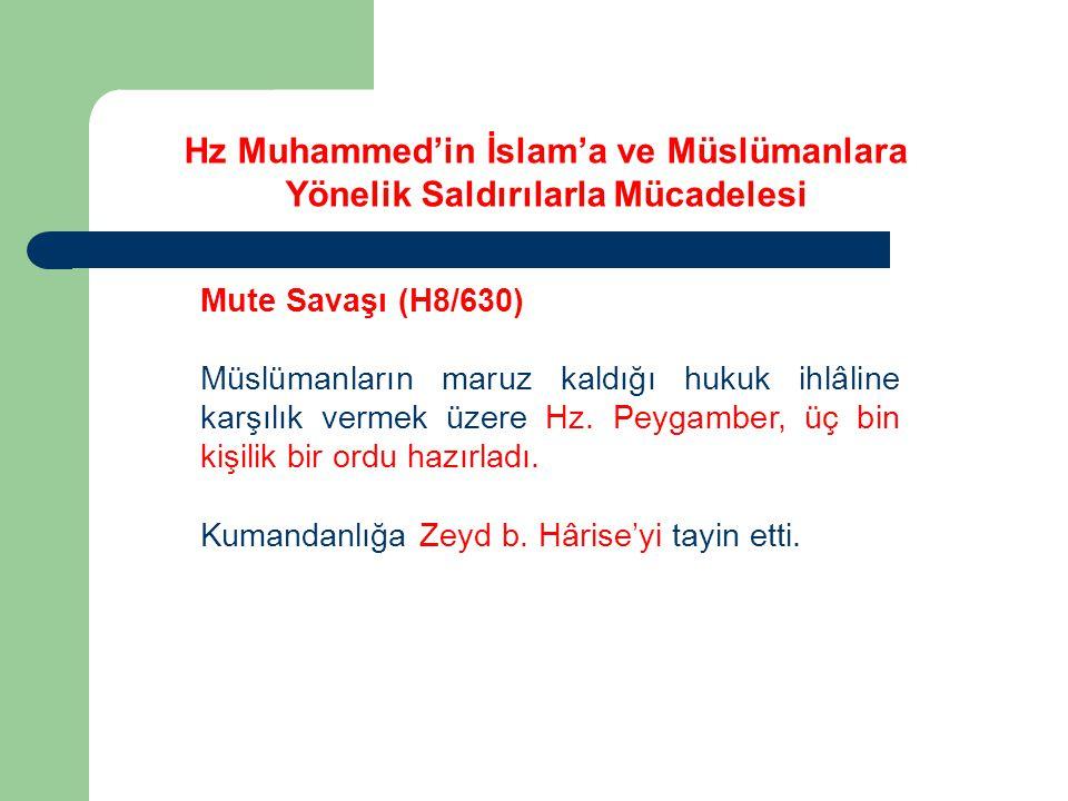 Mute Savaşı (H8/630) Müslümanların maruz kaldığı hukuk ihlâline karşılık vermek üzere Hz. Peygamber, üç bin kişilik bir ordu hazırladı. Kumandanlığa Z
