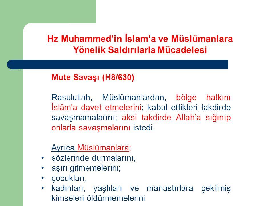 Mute Savaşı (H8/630) Rasulullah, Müslümanlardan, bölge halkını İslâm'a davet etmelerini; kabul ettikleri takdirde savaşmamalarını; aksi takdirde Allah