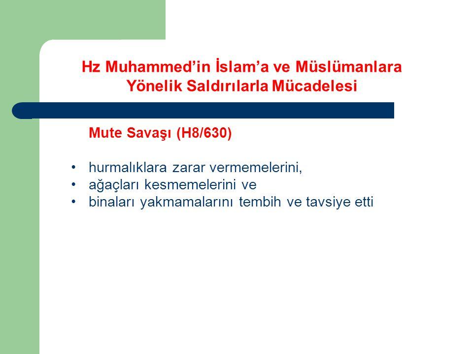 Mute Savaşı (H8/630) hurmalıklara zarar vermemelerini, ağaçları kesmemelerini ve binaları yakmamalarını tembih ve tavsiye etti Hz Muhammed'in İslam'a