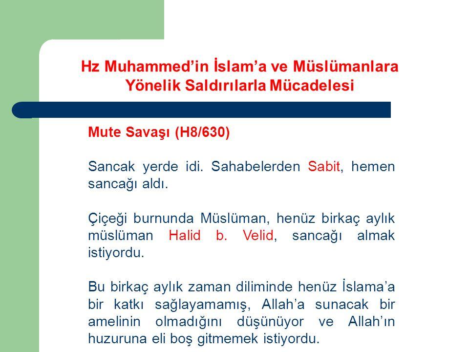 Mute Savaşı (H8/630) Sancak yerde idi. Sahabelerden Sabit, hemen sancağı aldı. Çiçeği burnunda Müslüman, henüz birkaç aylık müslüman Halid b. Velid, s