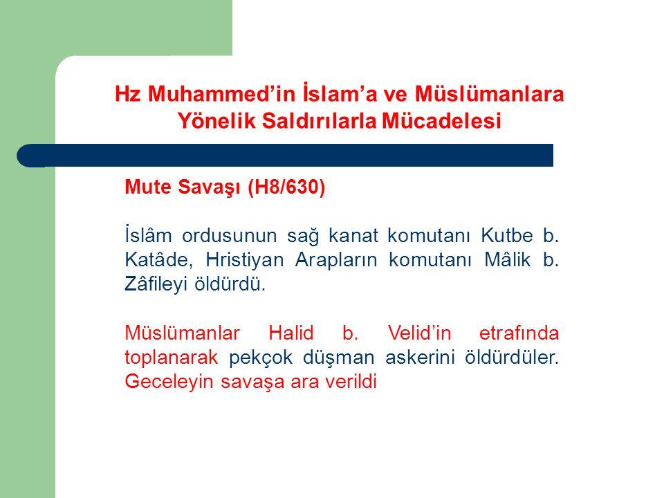 Mute Savaşı (H8/630) İslâm ordusunun sağ kanat komutanı Kutbe b. Katâde, Hristiyan Arapların komutanı Mâlik b. Zâfileyi öldürdü. Müslümanlar Halid b.