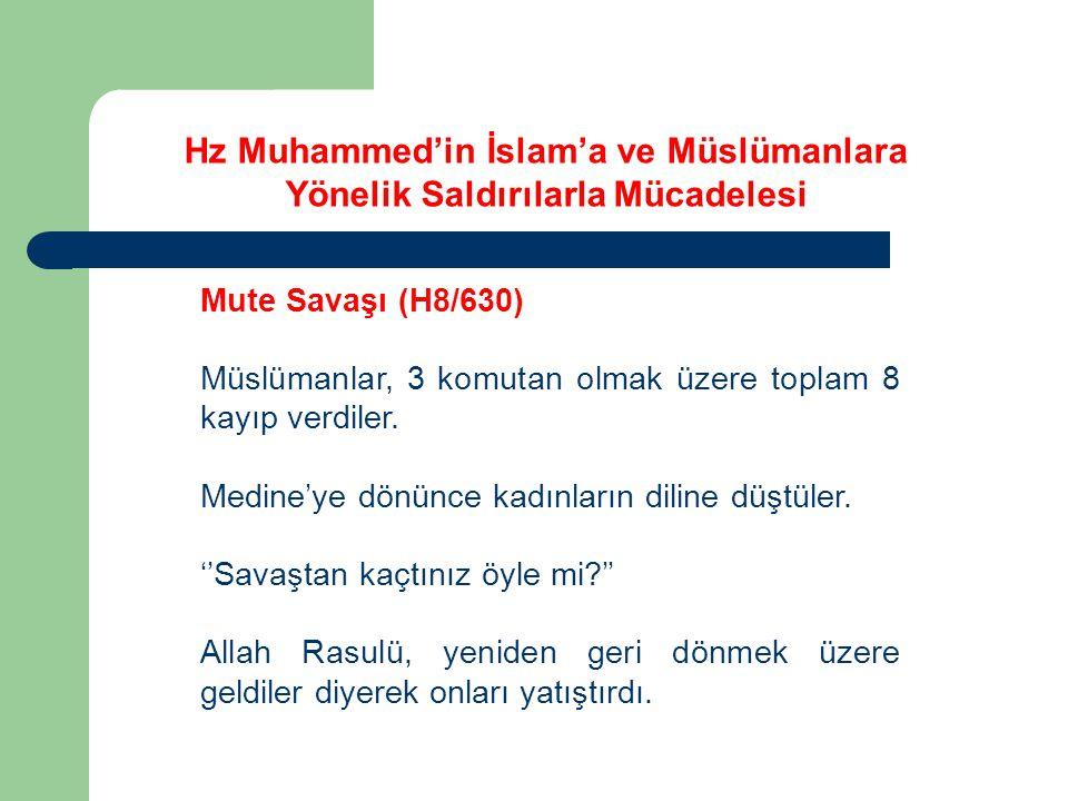 Mute Savaşı (H8/630) Müslümanlar, 3 komutan olmak üzere toplam 8 kayıp verdiler. Medine'ye dönünce kadınların diline düştüler. ''Savaştan kaçtınız öyl