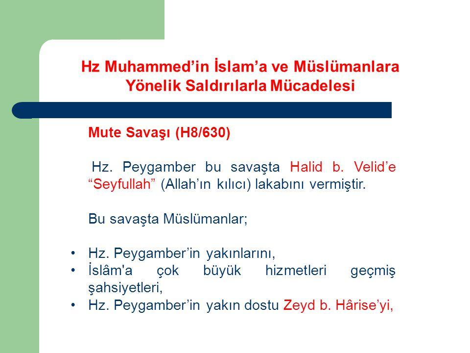 """Mute Savaşı (H8/630) Hz. Peygamber bu savaşta Halid b. Velid'e """"Seyfullah"""" (Allah'ın kılıcı) lakabını vermiştir. Bu savaşta Müslümanlar; Hz. Peygamber"""