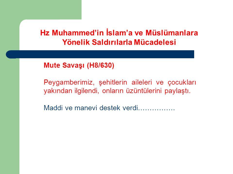 Mute Savaşı (H8/630) Peygamberimiz, şehitlerin aileleri ve çocukları yakından ilgilendi, onların üzüntülerini paylaştı. Maddi ve manevi destek verdi……