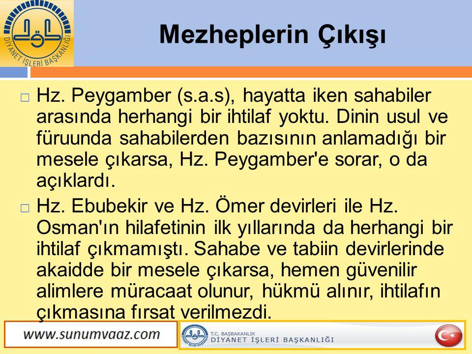 Mezheplerin Ortaya Çıkışı  Hz.