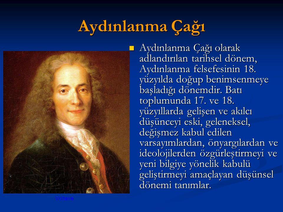 Aydınlanma Çağı Aydınlanma Çağı olarak adlandırılan tarihsel dönem, Aydınlanma felsefesinin 18.