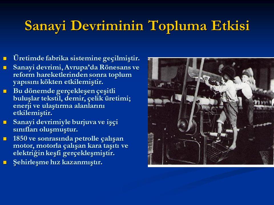 Sanayi Devriminin Topluma Etkisi Üretimde fabrika sistemine geçilmiştir.