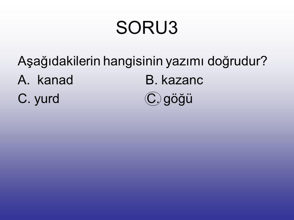 """SORU2 """"Cenk, Zonguldağ'a otobüs ile gitmiş.""""cümlesinde hangi sözcük yanlış yazılmıştır? A.otobüs B.Zonguldağ'a C.ile D.Cenk"""
