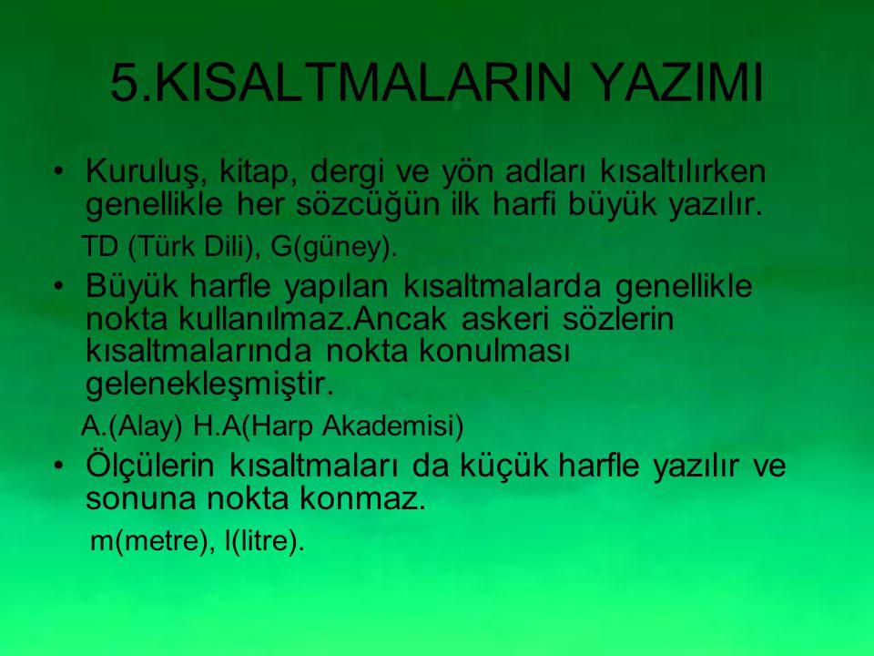 4.DÜZELTME İŞAREDTİNİN KULLNILDIĞI YERLER Türkçe'de yazılışları aynı olduğu halde anlamları farklı bazı sözcüklerin anlamını ve okunuşlarını ayırt ede