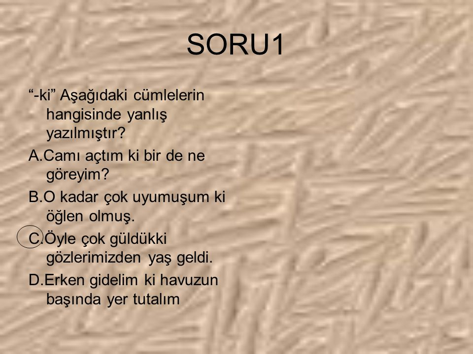 1983 ÖSS Aşağıdaki cümlelerin hangisinde büyük harflerin kullanımı ile ilgili bir yazım yanlışı vardır? A.Karayel kuzeybatıdan eser. B.Doğu Anadolu'da