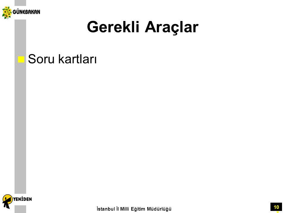108 Gerekli Araçlar Soru kartları İstanbul İl Milli Eğitim Müdürlüğü