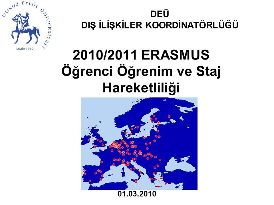 2010/2011 ERASMUS Öğrenci Öğrenim ve Staj Hareketliliği DEÜ DIŞ İLİŞKİLER KOORDİNATÖRLÜĞÜ 01.03.2010