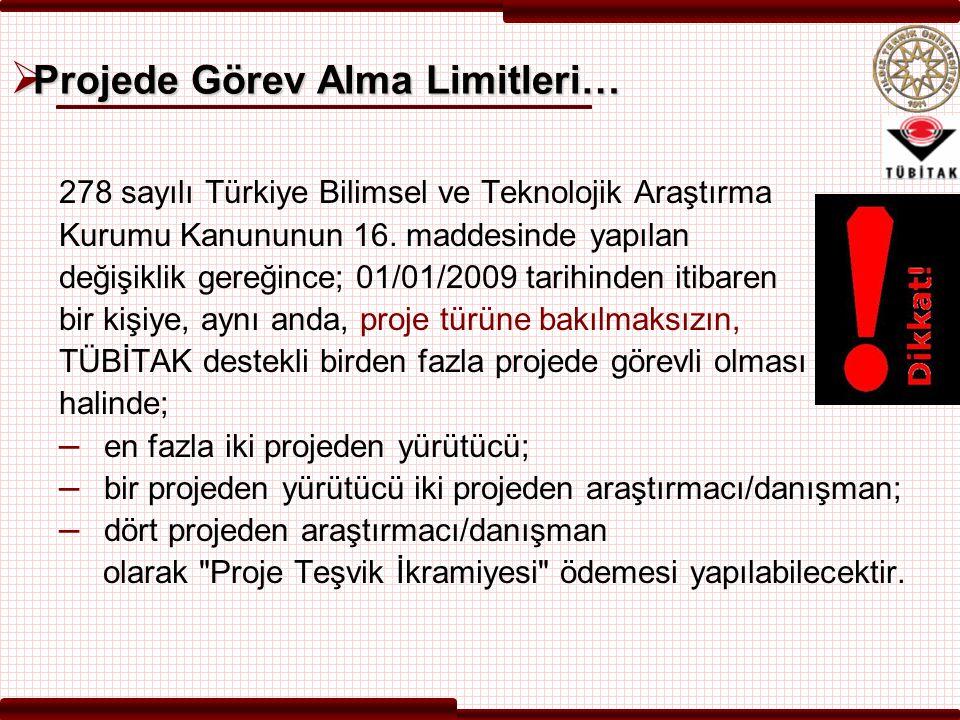  Projede Görev Alma Limitleri… 278 sayılı Türkiye Bilimsel ve Teknolojik Araştırma Kurumu Kanununun 16.