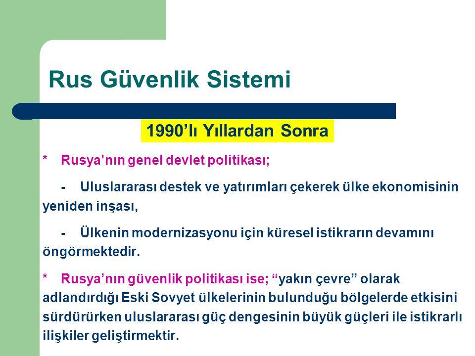 *Rusya'nın genel devlet politikası; -Uluslararası destek ve yatırımları çekerek ülke ekonomisinin yeniden inşası, -Ülkenin modernizasyonu için küresel