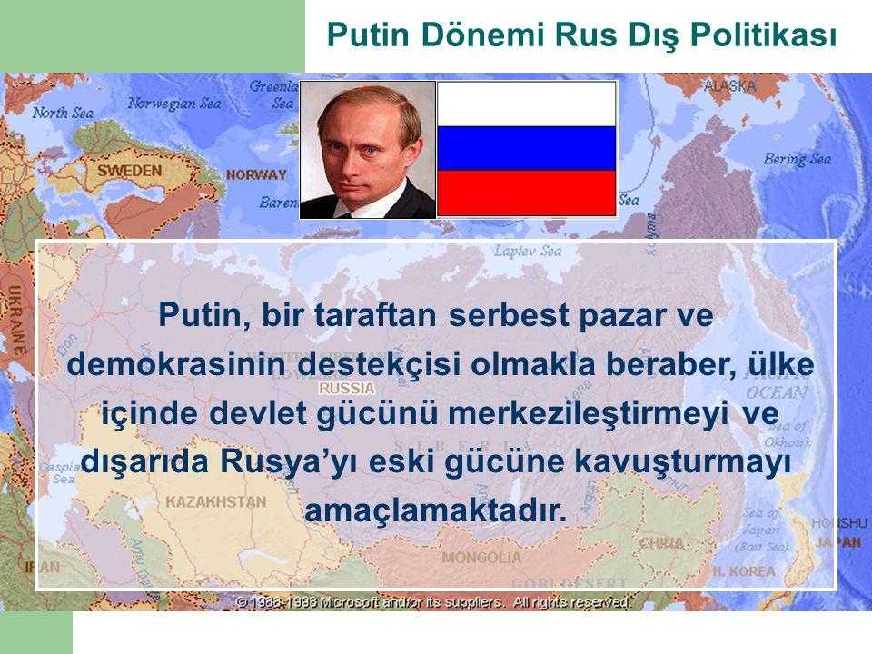 Putin, bir taraftan serbest pazar ve demokrasinin destekçisi olmakla beraber, ülke içinde devlet gücünü merkezileştirmeyi ve dışarıda Rusya'yı eski gü