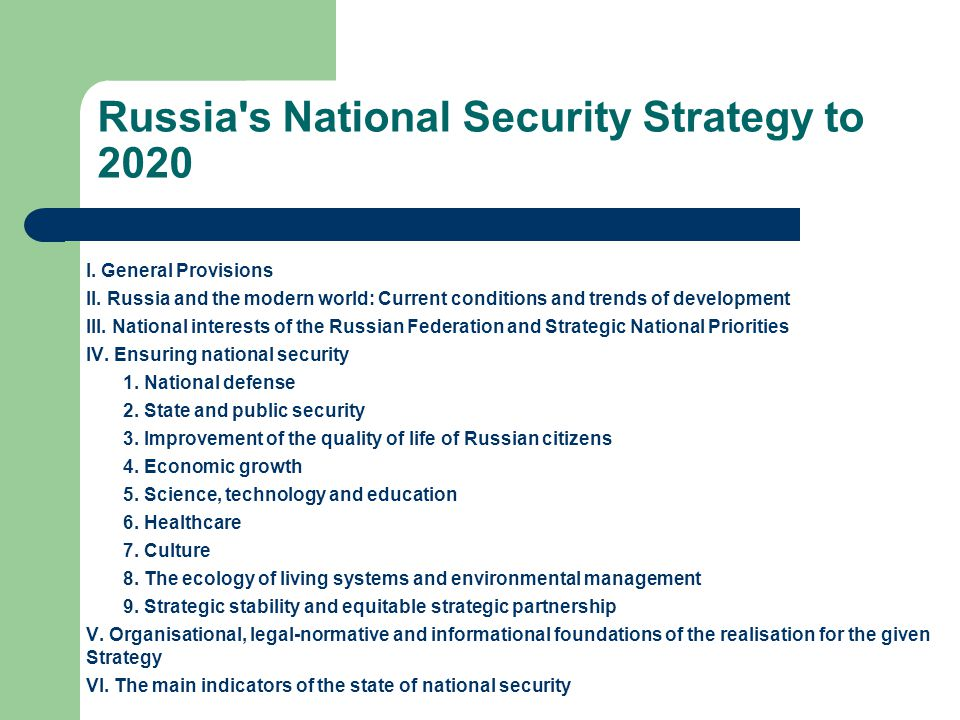 Russia's National Security Strategy to 2020 I. General Provisions II. Russia and the modern world: Current conditions and trends of development III. N