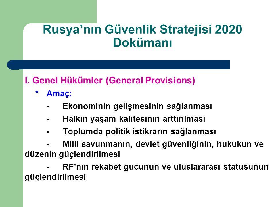 I. Genel Hükümler (General Provisions) *Amaç: -Ekonominin gelişmesinin sağlanması -Halkın yaşam kalitesinin arttırılması -Toplumda politik istikrarın