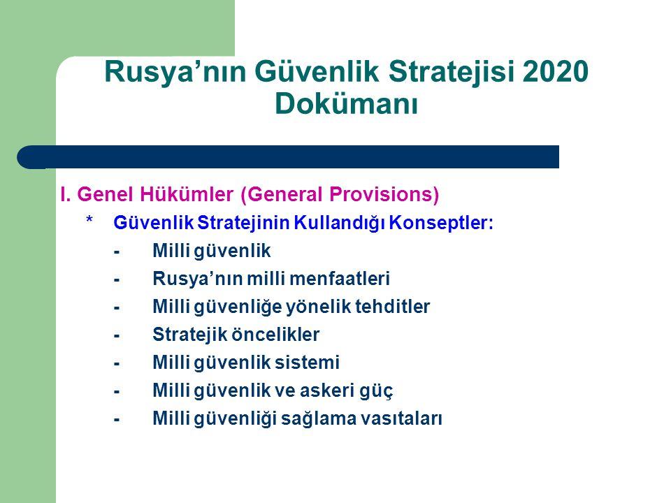I. Genel Hükümler (General Provisions) *Güvenlik Stratejinin Kullandığı Konseptler: -Milli güvenlik -Rusya'nın milli menfaatleri -Milli güvenliğe yöne
