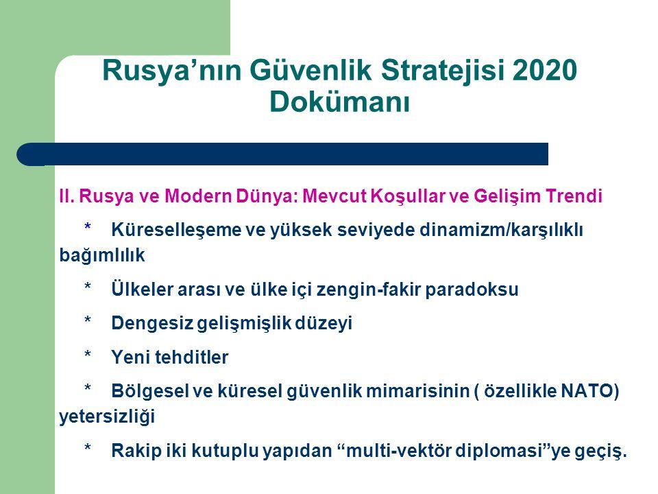 II. Rusya ve Modern Dünya: Mevcut Koşullar ve Gelişim Trendi *Küreselleşeme ve yüksek seviyede dinamizm/karşılıklı bağımlılık *Ülkeler arası ve ülke i