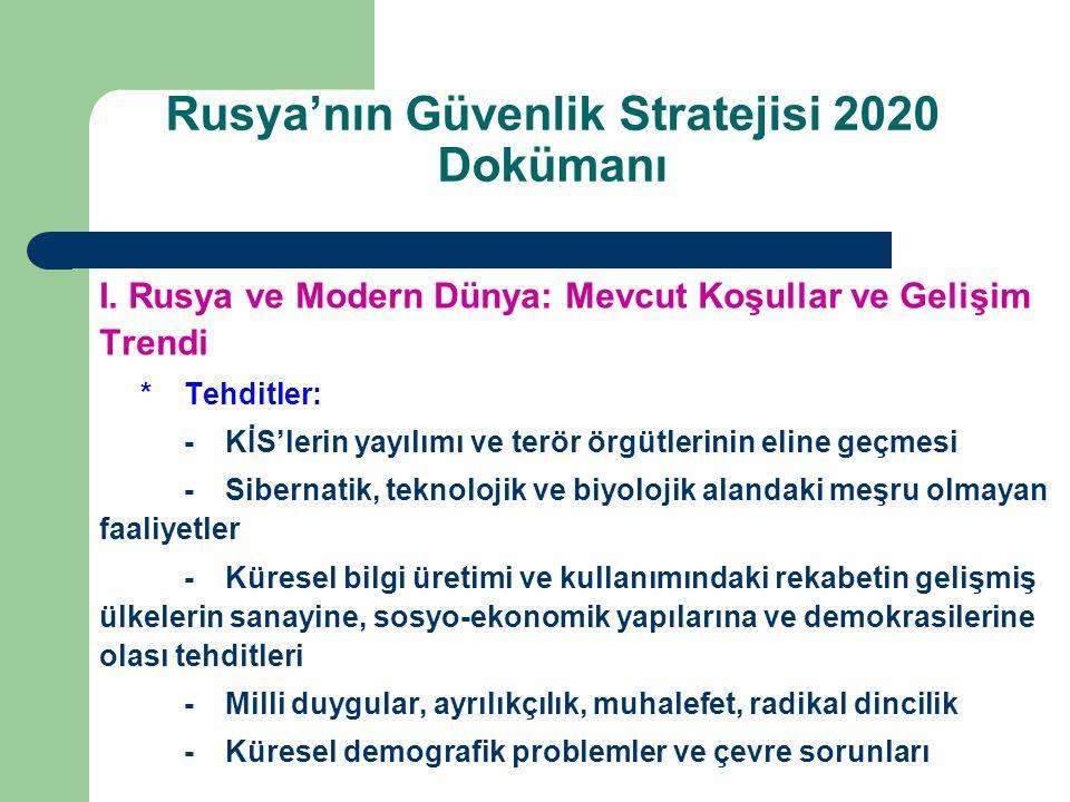 I. Rusya ve Modern Dünya: Mevcut Koşullar ve Gelişim Trendi *Tehditler: -KİS'lerin yayılımı ve terör örgütlerinin eline geçmesi -Sibernatik, teknoloji