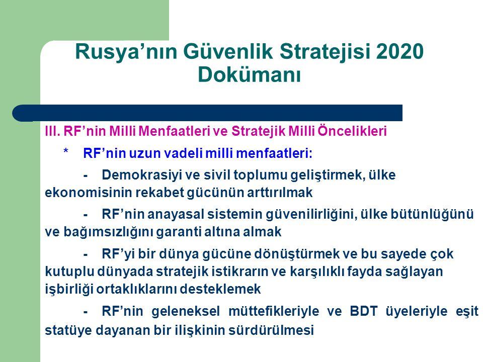 III. RF'nin Milli Menfaatleri ve Stratejik Milli Öncelikleri *RF'nin uzun vadeli milli menfaatleri: -Demokrasiyi ve sivil toplumu geliştirmek, ülke ek
