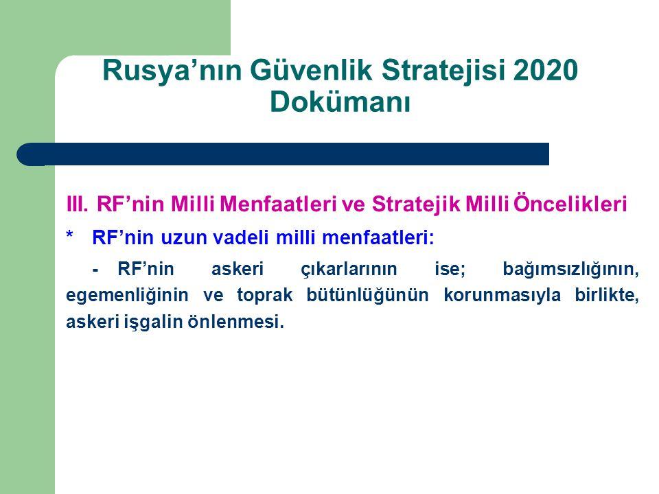 III. RF'nin Milli Menfaatleri ve Stratejik Milli Öncelikleri *RF'nin uzun vadeli milli menfaatleri: -RF'nin askeri çıkarlarının ise; bağımsızlığının,