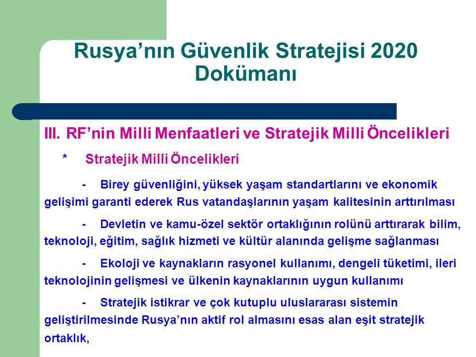 III. RF'nin Milli Menfaatleri ve Stratejik Milli Öncelikleri * Stratejik Milli Öncelikleri -Birey güvenliğini, yüksek yaşam standartlarını ve ekonomik
