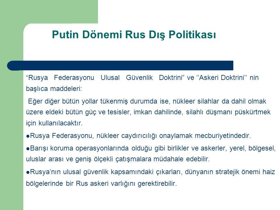 """""""Rusya Federasyonu Ulusal Güvenlik Doktrini"""" ve ''Askeri Doktrini'' nin başlıca maddeleri: Eğer diğer bütün yollar tükenmiş durumda ise, nükleer silah"""