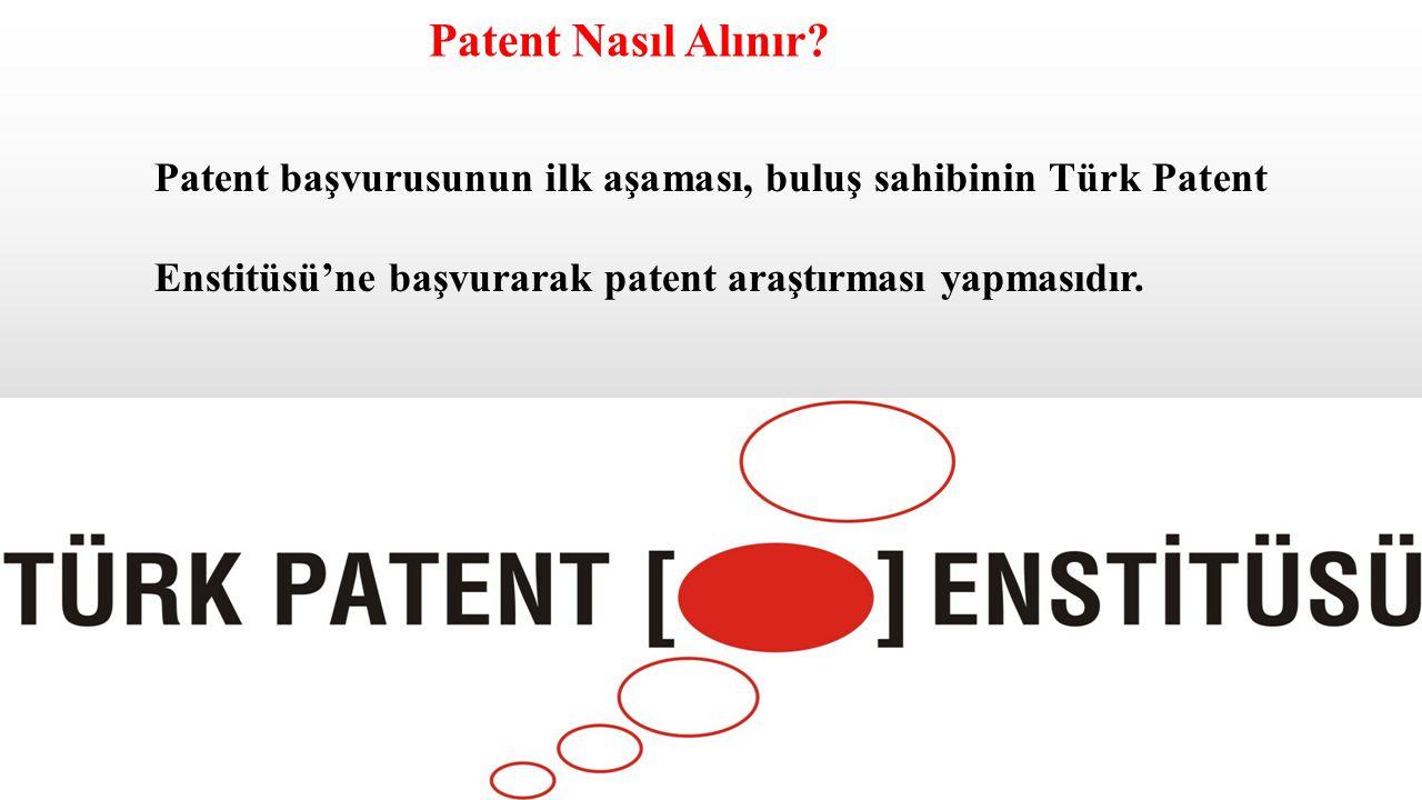 Patent başvurusunun ilk aşaması, buluş sahibinin Türk Patent Enstitüsü'ne başvurarak patent araştırması yapmasıdır. Patent Nasıl Alınır?