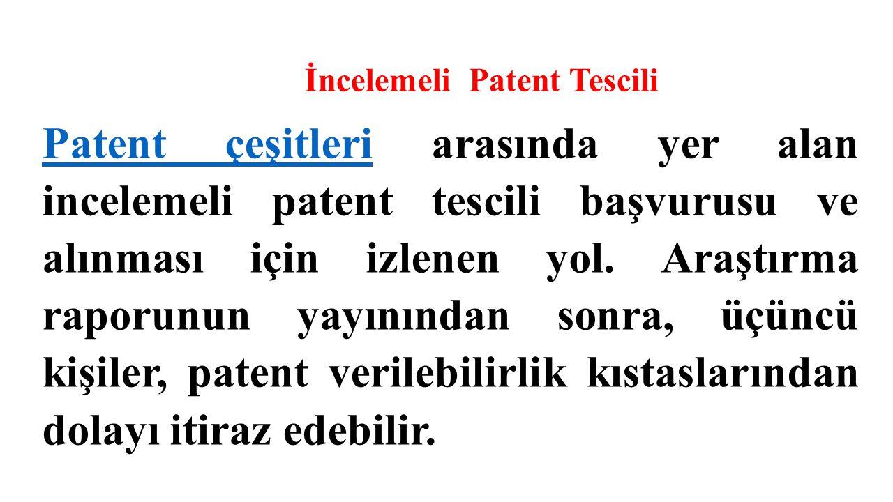 İncelemeli Patent Tescili Patent çeşitleriPatent çeşitleri arasında yer alan incelemeli patent tescili başvurusu ve alınması için izlenen yol. Araştır