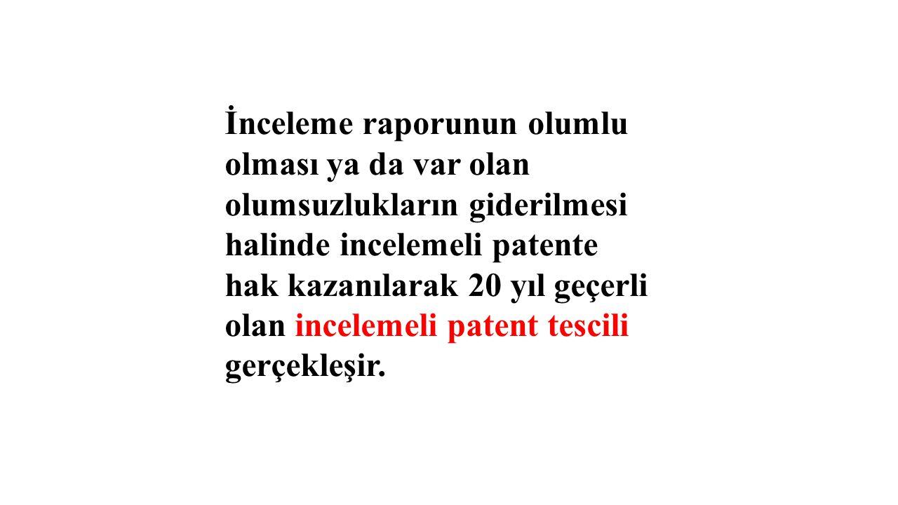 İnceleme raporunun olumlu olması ya da var olan olumsuzlukların giderilmesi halinde incelemeli patente hak kazanılarak 20 yıl geçerli olan incelemeli