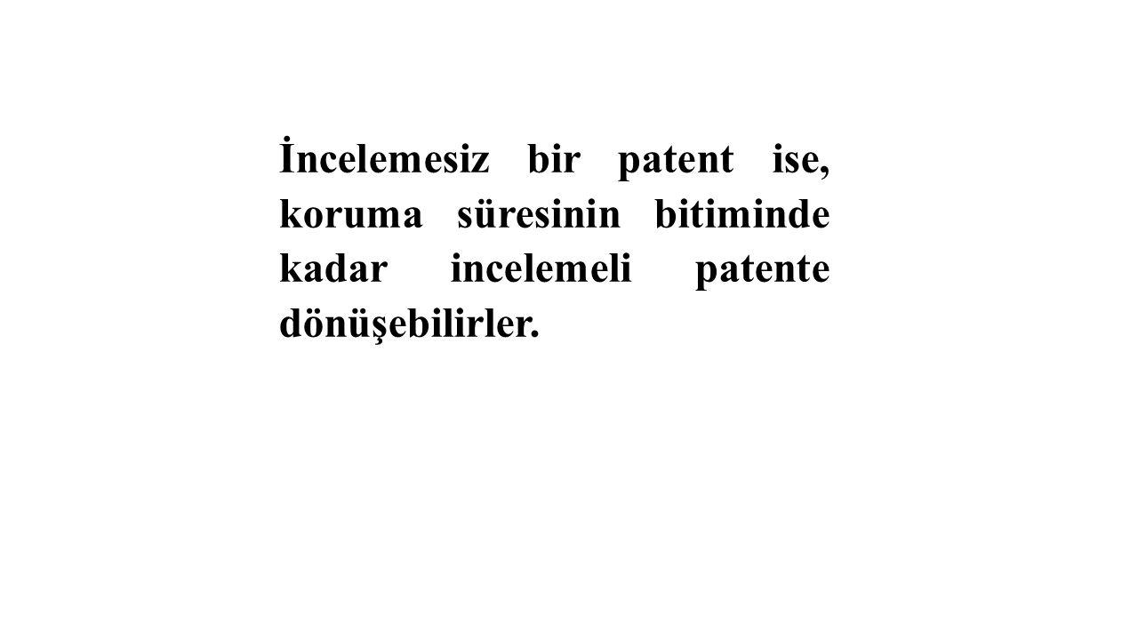 İncelemesiz bir patent ise, koruma süresinin bitiminde kadar incelemeli patente dönüşebilirler.