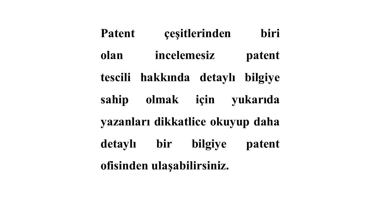 Patent çeşitlerinden biri olan incelemesiz patent tescili hakkında detaylı bilgiye sahip olmak için yukarıda yazanları dikkatlice okuyup daha detaylı