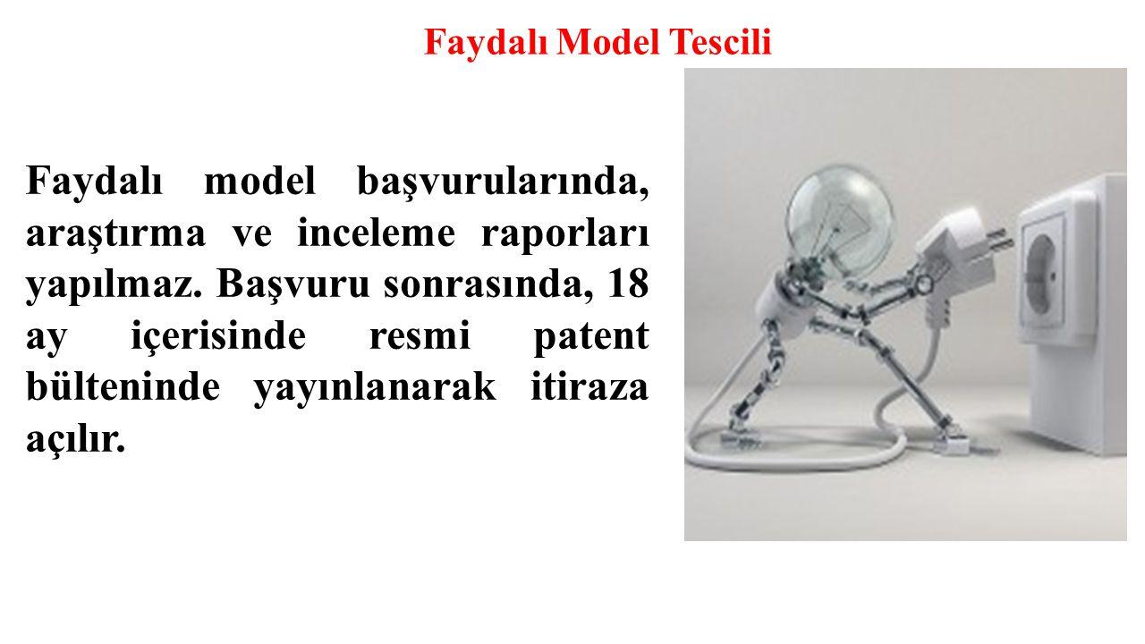 Faydalı Model Tescili Faydalı model başvurularında, araştırma ve inceleme raporları yapılmaz. Başvuru sonrasında, 18 ay içerisinde resmi patent bülten