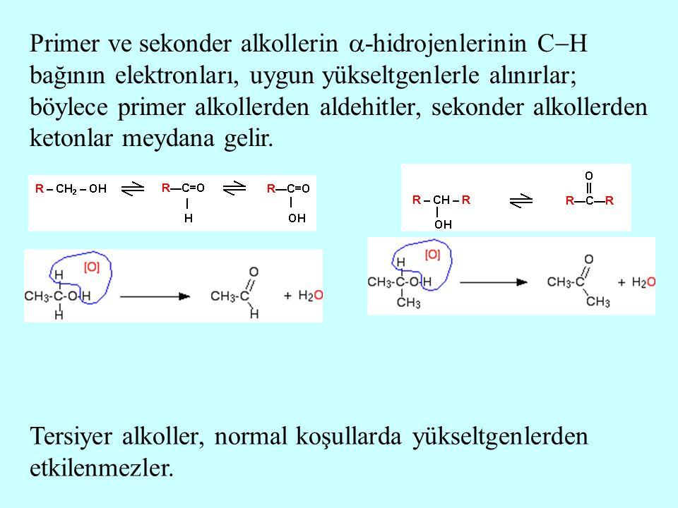 Primer ve sekonder alkollerin  -hidrojenlerinin C  H bağının elektronları, uygun yükseltgenlerle alınırlar; böylece primer alkollerden aldehitler, s