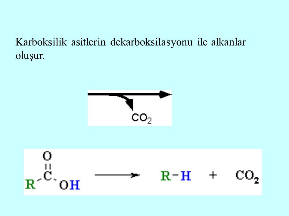 Karboksilik asitlerin dekarboksilasyonu ile alkanlar oluşur.