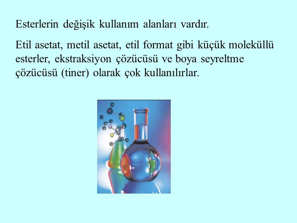Esterlerin değişik kullanım alanları vardır. Etil asetat, metil asetat, etil format gibi küçük moleküllü esterler, ekstraksiyon çözücüsü ve boya seyre