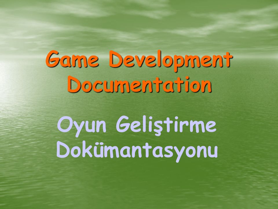 Game Development Documentation Oyun Geliştirme Dokümantasyonu