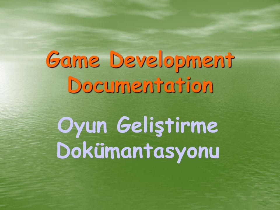 Akış Şemaları Takımın diğer üyeleriyle ya da yayımcıyla gameplay'in nasıl ilerlemesi gerektiği konusunda iletişim kurmada faydalı olabilirler.