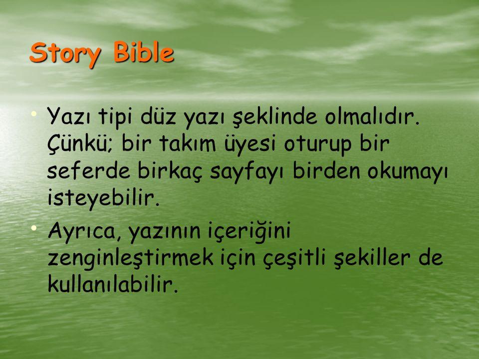 Story Bible Yazı tipi düz yazı şeklinde olmalıdır.