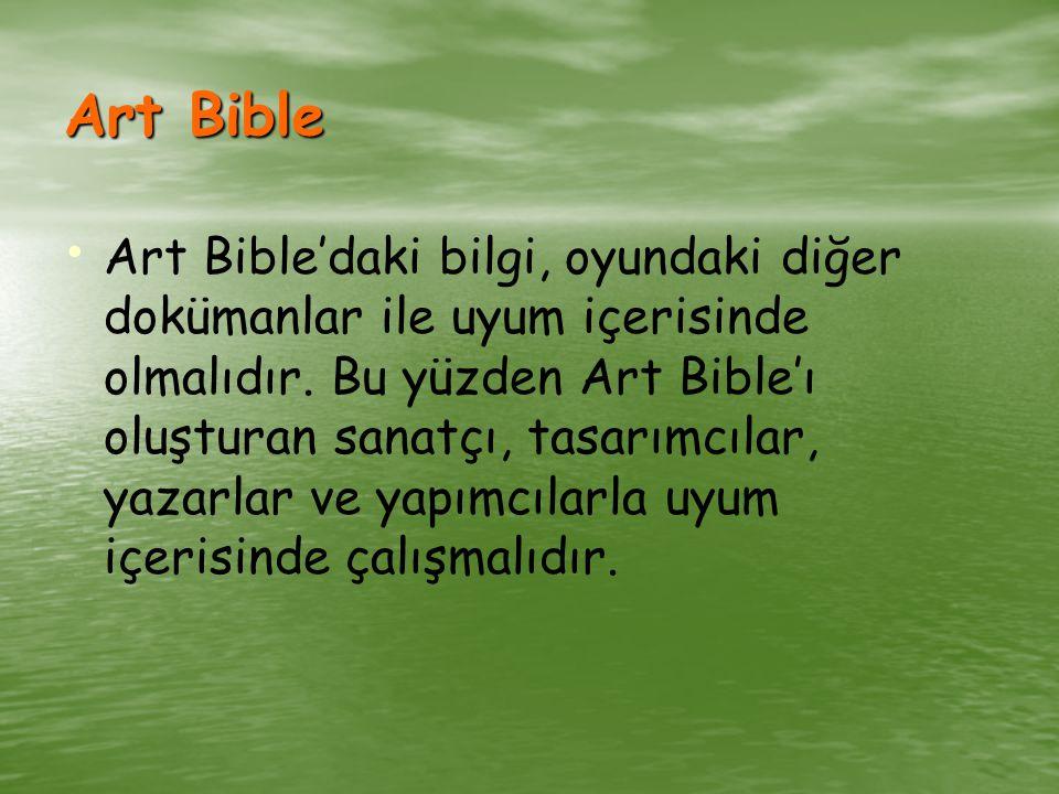 Art Bible Art Bible'daki bilgi, oyundaki diğer dokümanlar ile uyum içerisinde olmalıdır.