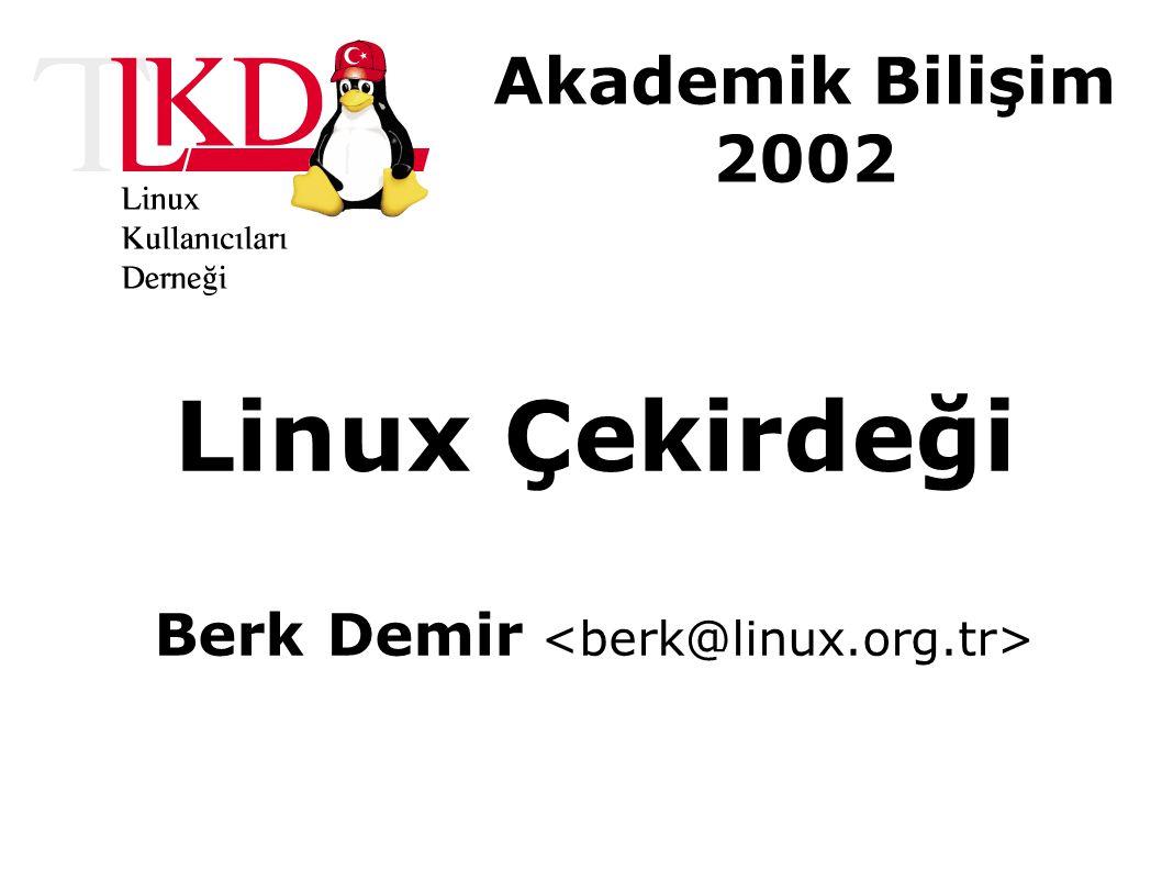 Akademik Bilişim 2002 Linux Çekirdeği Berk Demir